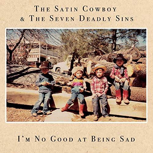 The Satin Cowboy & the Seven Deadly Sins