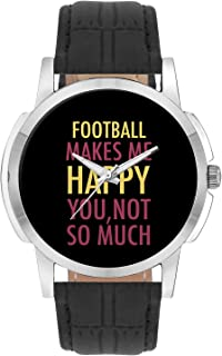 Wrist Watch for Men - Football Makes Me Happy, You Not So Much - Analog Men's and Boy's Unique Quartz Leather Band Round Designer dial Watch