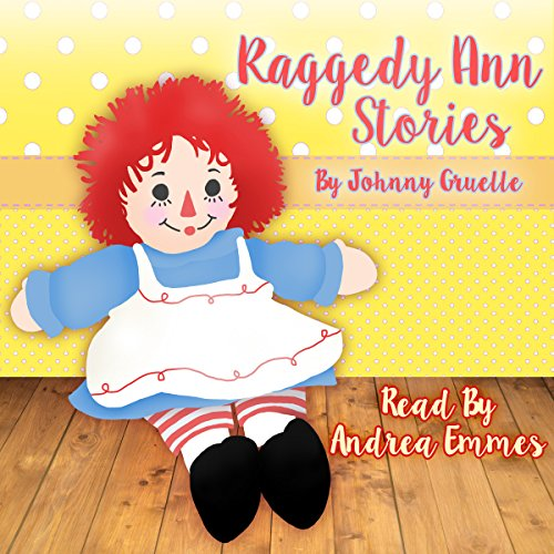 Raggedy Ann Stories                   By:                                                                                                                                 Johnny Gruelle                               Narrated by:                                                                                                                                 Andrea Emmes                      Length: 1 hr and 28 mins     12 ratings     Overall 4.5