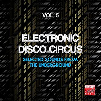 Electronic Disco Circus, Vol. 5 (Selected Sounds From The Underground)