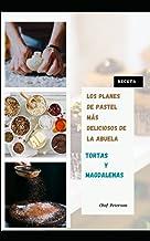 Deliciosos pasteles: los planes de pastel más deliciosos de la abuela (Spanish Edition)