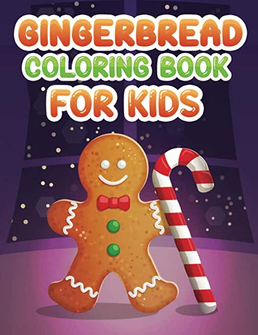 Gingerbread coloring book for kids: cute & adorable Christmas Gingerbread Coloring Pages To Draw
