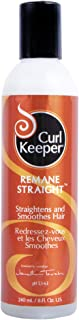 CURLY HAIR SOLUTIONS Curl Keeper ReMane Straight - Non-Chemical Styling Hair Relaxer To Assist You In Straightening and Smoothing Your Curly Hair (8 Ounce / 240 Milliliter)