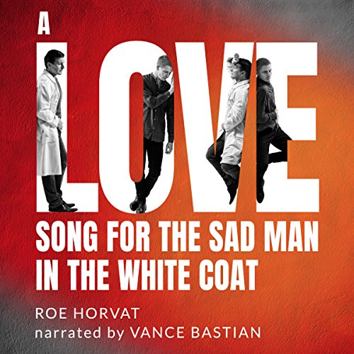 A Love Song for the Sad Man in the White Coat audiobook cover art