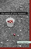The Work of this Moment - Toni Packer