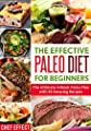The Effective Paleo Diet for Beginners: The Ultimate 4-Week Paleo Plan with 50 Amazing Recipes
