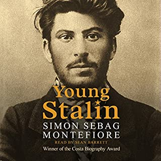 Young Stalin                   By:                                                                                                                                 Simon Sebag Montefiore                               Narrated by:                                                                                                                                 Sean Barrett                      Length: 6 hrs and 35 mins     103 ratings     Overall 4.4