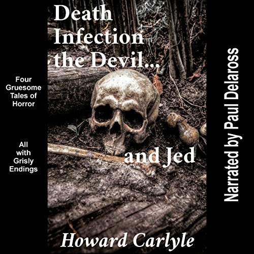 Death, Infection, the Devil...and Jed audiobook cover art