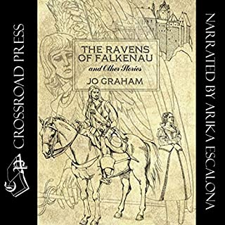 The Ravens of Falkenau and Other Stories                   By:                                                                                                                                 Jo Graham                               Narrated by:                                                                                                                                 Arika Escalona                      Length: 5 hrs and 32 mins     1 rating     Overall 5.0