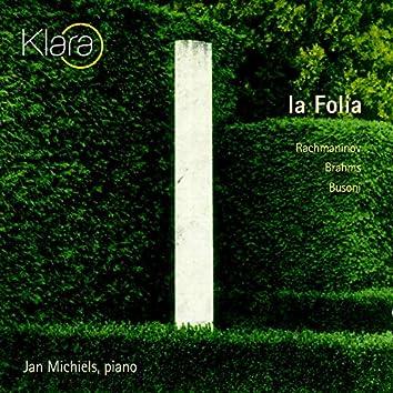 Rachmaninov & Brahms & Busoni: La Folia