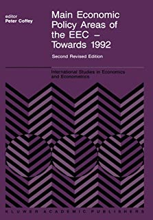 Main Economic Policy Areas of the EEC - Towards 1992: The Challenge to the Community's Economic Policies when the 'Real' C...
