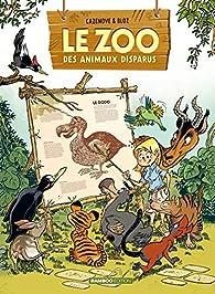 Le zoo des animaux disparus, tome 1 par Christophe Cazenove