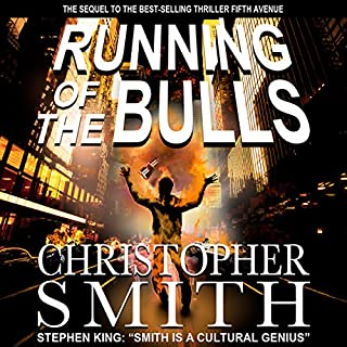 Running of the Bulls     A Wall Street Thriller              By:                                                                                                                                 Christopher Smith                               Narrated by:                                                                                                                                 George Kuch                      Length: 11 hrs and 4 mins     19 ratings     Overall 4.0