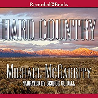 Hard Country     A Novel              By:                                                                                                                                 Michael McGarrity                               Narrated by:                                                                                                                                 George Guidall                      Length: 15 hrs and 53 mins     1,494 ratings     Overall 4.4
