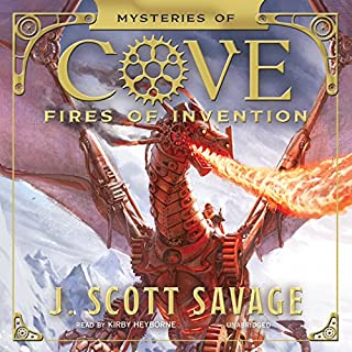 Fires of Invention     The Mysteries of Cove, Book 1              By:                                                                                                                                 J. Scott Savage                               Narrated by:                                                                                                                                 Kirby Heyborne                      Length: 11 hrs and 4 mins     125 ratings     Overall 4.7