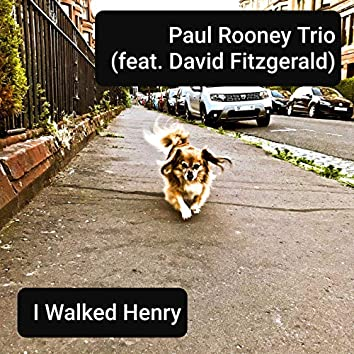 I Walked Henry