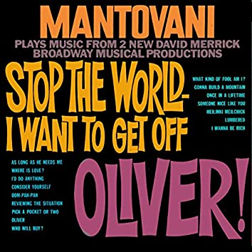 Stop the World I Want to Get Off / Oliver!