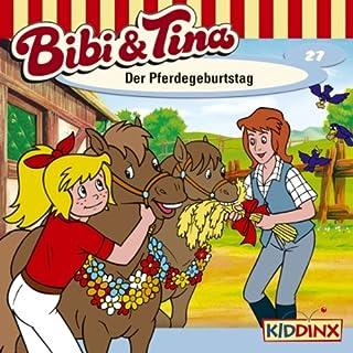 Der Pferdegeburtstag (Bibi und Tina 27) cover art