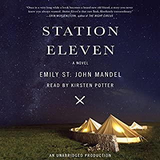 Station Eleven                   Written by:                                                                                                                                 Emily St. John Mandel                               Narrated by:                                                                                                                                 Kirsten Potter                      Length: 10 hrs and 40 mins     117 ratings     Overall 4.4