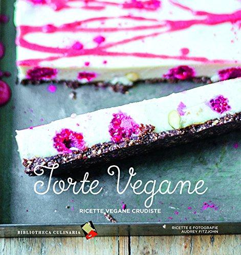 Torte vegane. Ricette vegane crudiste