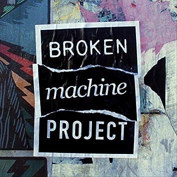 Broken Machine Project