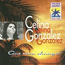 Que Viva Chango !~Pure Sounds From Cuba~