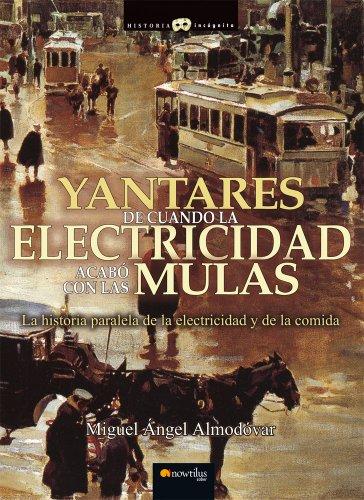 Yantares de cuando la electricidad acabó con las mulas