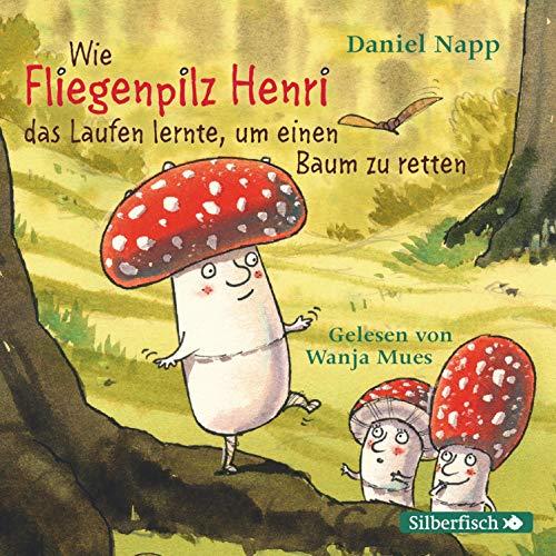 Couverture de Wie Fliegenpilz Henri das Laufen lernte, um einen Baum zu retten