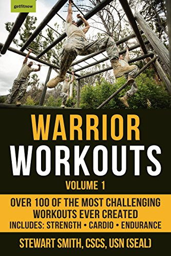 Warrior Workouts, Volume 1: Over 100 of the Most Challenging Workouts Ever Created