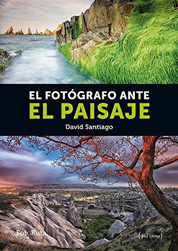 El Fotógrafo Ante El Paisaje: 3 (FotoRuta)