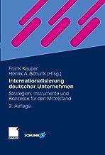 Internationalisierung deutscher Unternehmen: Strategien, Instrumente und Konzepte für den Mittelstand (German Edition)