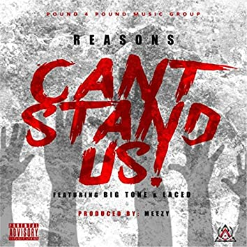 Can't Stand Us (feat. Big Tone & Laced)