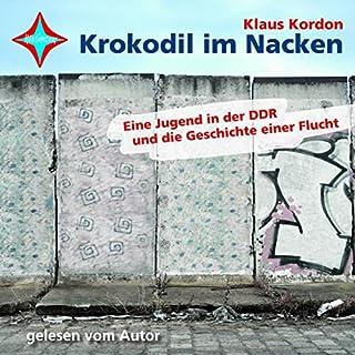 Krokodil im Nacken. Eine Jugend in der DDR und die Geschichte einer Flucht Titelbild