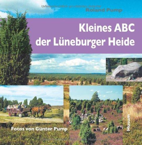 Kleines ABC der Lüneburger Heide by Roland Pump(1. April 2016)