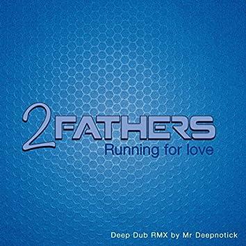 Running for Love (Mr. Deepnotick Deep Dub Remix)