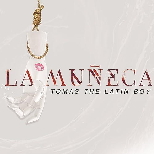 Amazon.com: La Muñeca: Tomas the Latin Boy: MP3 Downloads