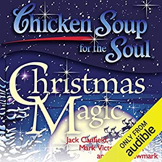 Chicken Soup for the Soul - Christmas Magic: 101 Holiday Tales of Inspiration, Love, and Wonder audiobook cover art