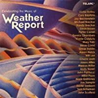 Celebrating the Music of Weather Report by Various Artists