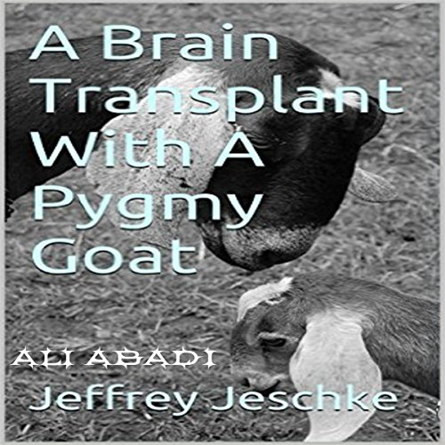 A Brain Transplant with a Pygmy Goat audiobook cover art
