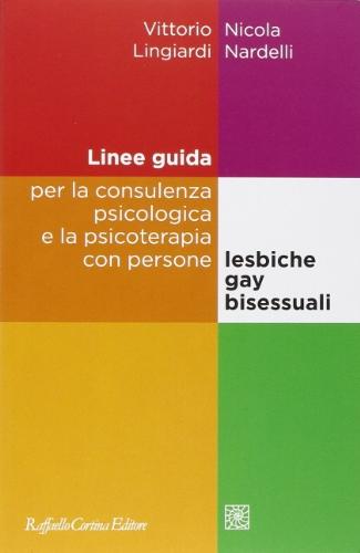 Linee guida per la consulenza psicologica e la psicoterapia con persone lesbiche, gay e bisessuali