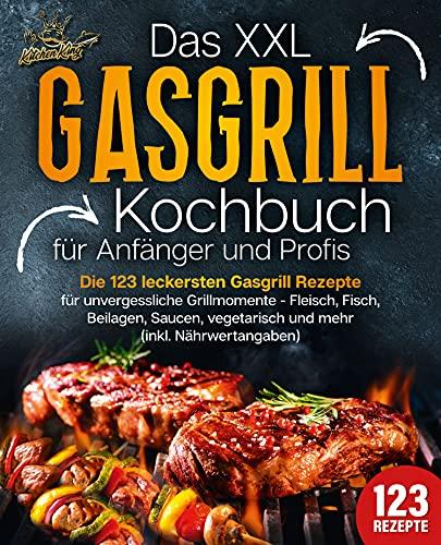 Das XXL Gasgrill Kochbuch für Anfänger...
