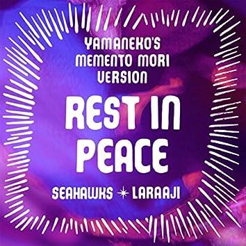 Rest In Peace (Yamaneko's Momento Mori Version)