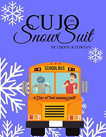 The Cujo Snowsuit: A Story of Teen Embarrassment (Stories in Verse with Teacher Lessons Book 1) (English Edition)