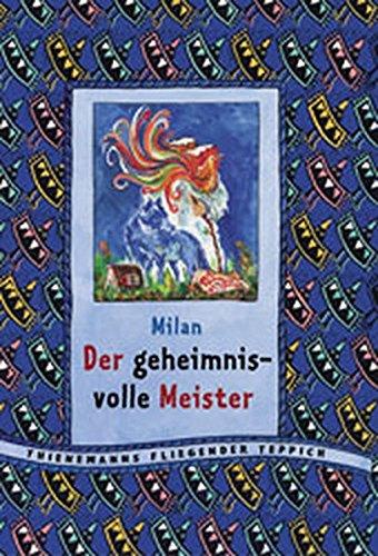 Der geheimnisvolle Meister (Thienemanns Fliegender Teppich)