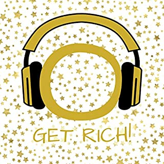 Get Rich! Manifest wealth, prosperity and abundance by Hypnosis audiobook cover art