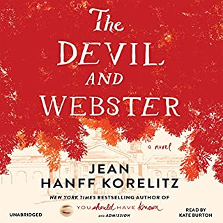 The Devil and Webster                   By:                                                                                                                                 Jean Hanff Korelitz                               Narrated by:                                                                                                                                 Kate Burton                      Length: 11 hrs and 2 mins     70 ratings     Overall 4.2