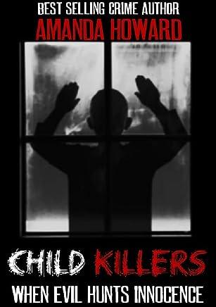 Child Killers: When Evil Hunts Innocence