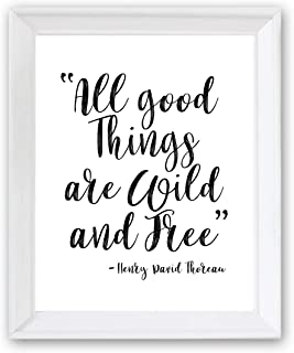 All Good Things are Wild and Free Henry David Thoreau Quote Kid's Canvas or Art Print Wall Art CA0001 (Unframed Art Print, 8 x 10)