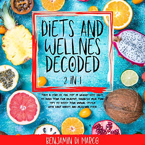 Diets and Wellness Decoded 2 in 1 Audiobook By Benjamin Di Marco cover art