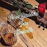 Three Bourbons Into Nashville
